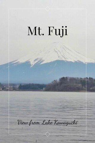 Mt. Fuji View from Lake Kawaguchi