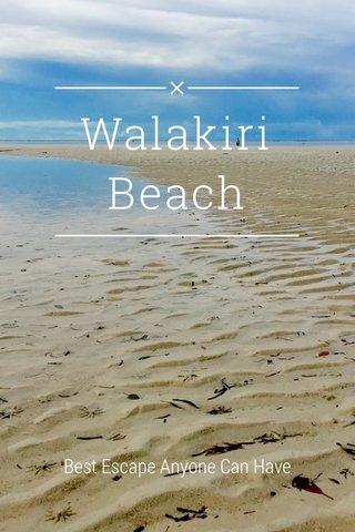 Walakiri Beach Best Escape Anyone Can Have