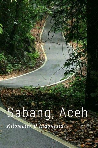 Sabang, Aceh Kilometer 0 Indonesia