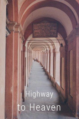 to Heaven Highway