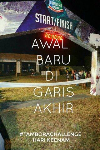 AWAL BARU DI GARIS AKHIR #TAMBORACHALLENGE HARI KEENAM