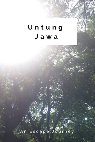 Untung Jawa An Escape Journey