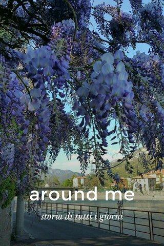 around me storia di tutti i giorni