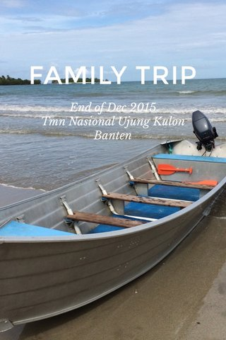 FAMILY TRIP End of Dec 2015 Tmn Nasional Ujung Kulon Banten