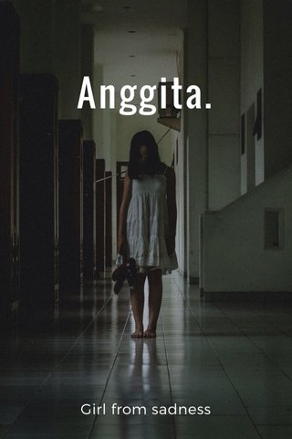 Anggita. Girl from sadness