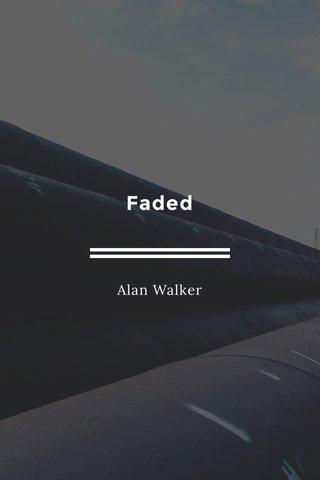 Faded Alan Walker