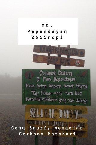 Mt. Papandayan 2665mdpl Geng Smurfy mengejar Gerhana Matahari