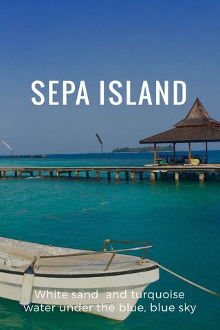 SEPA ISLAND White sand and turquoise water under the blue, blue sky