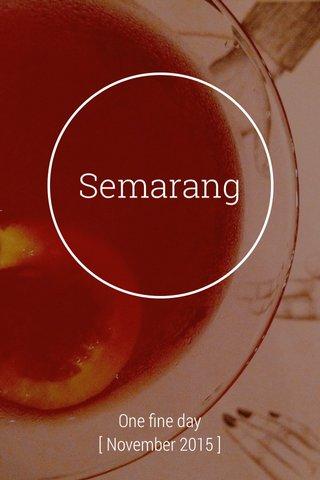 Semarang One fine day [ November 2015 ]