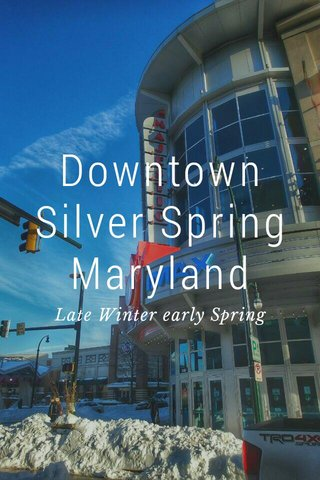 Downtown Silver Spring Maryland Late Winter early Spring