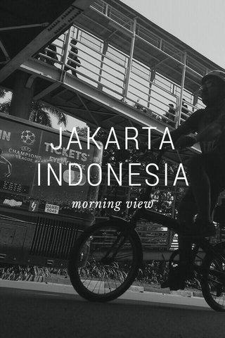 JAKARTA INDONESIA morning view