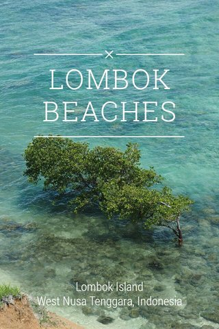 LOMBOK BEACHES Lombok Island West Nusa Tenggara, Indonesia