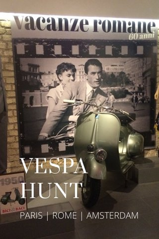 VESPA HUNT PARIS | ROME | AMSTERDAM