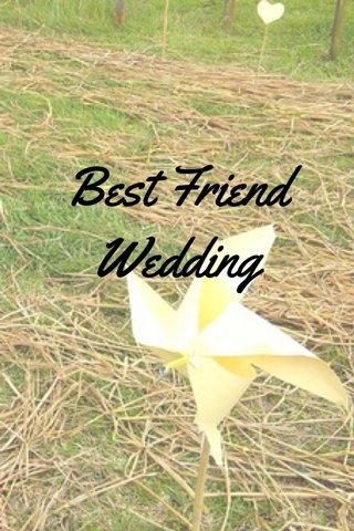 Best Friend Wedding