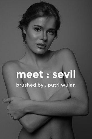 meet : sevil brushed by : putri wulan