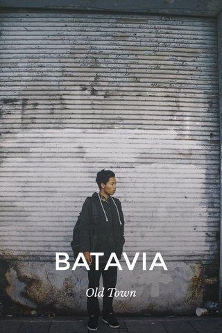 BATAVIA Old Town