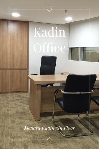 Kadin Office Menara Kadin 3th Floor