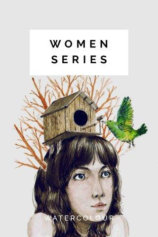 WOMEN SERIES WATERCOLOUR