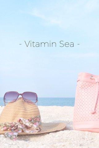 - Vitamin Sea -