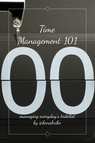 Time Management 101 managing everyday's todolist by @benakribo