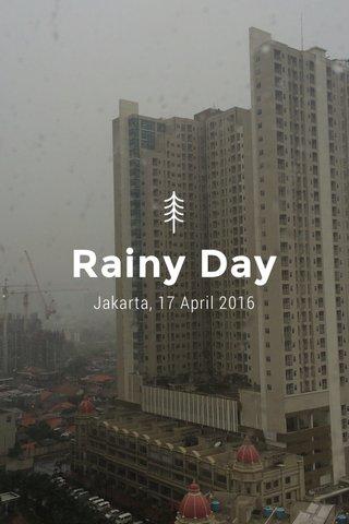Rainy Day Jakarta, 17 April 2016