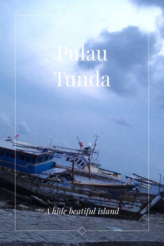 Pulau Tunda A hide beatiful island