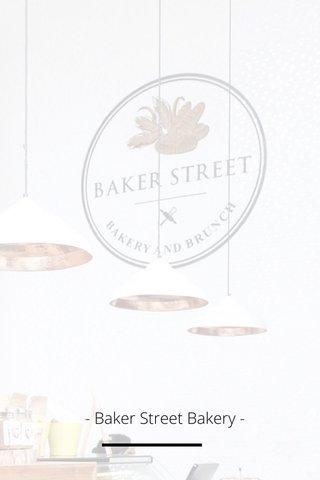 - Baker Street Bakery -