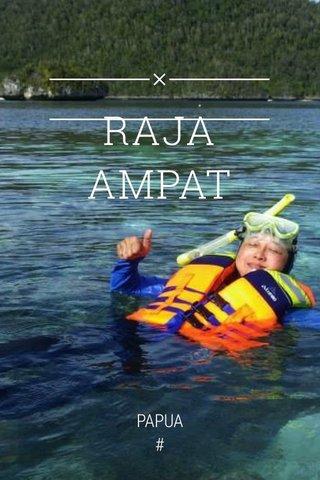 RAJA AMPAT PAPUA # #shareyourworld