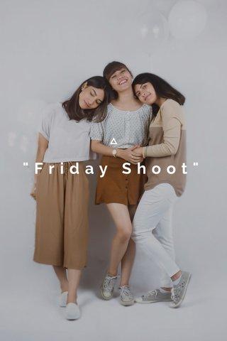 """Friday Shoot"""