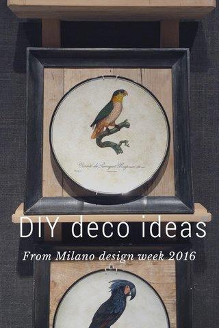 DIY deco ideas From Milano design week 2016