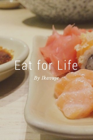 Eat for Life By Ikavuje