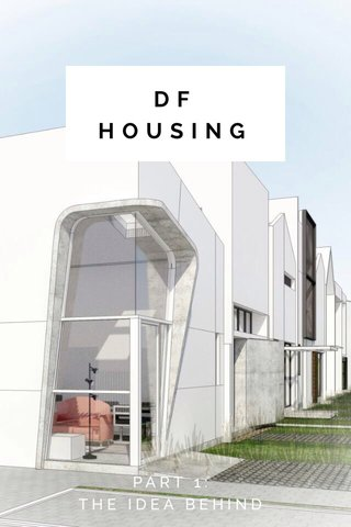 DF HOUSING PART 1: THE IDEA BEHIND