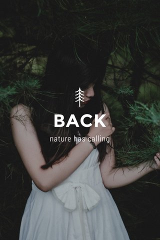 BACK nature has calling