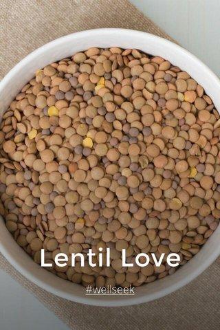 Lentil Love #wellseek