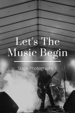 Let's The Music Begin Stage Photography 1
