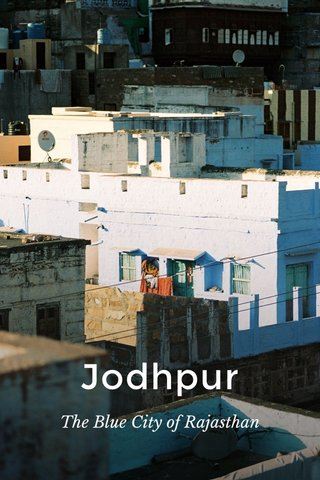 Jodhpur The Blue City of Rajasthan
