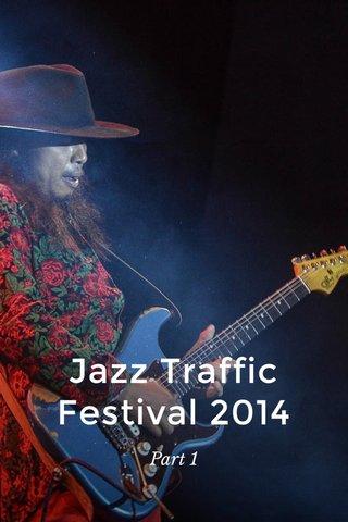 Jazz Traffic Festival 2014 Part 1