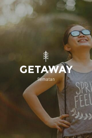 GETAWAY Sematan