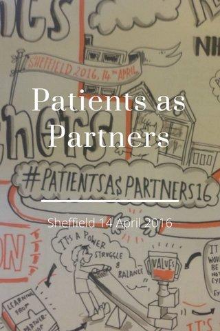 Patients as Partners Sheffield 14 April 2016