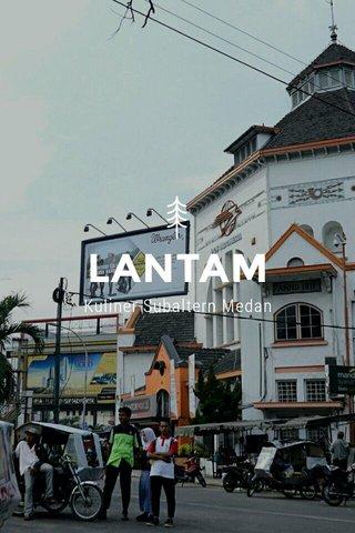 LANTAM Kuliner Subaltern Medan