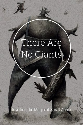There Are No Giants Unveiling the Magic of Small Action