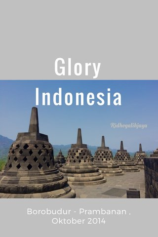 Glory Indonesia Borobudur - Prambanan , Oktober 2014