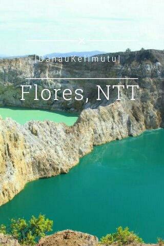 Flores, NTT  DanauKelimutu 