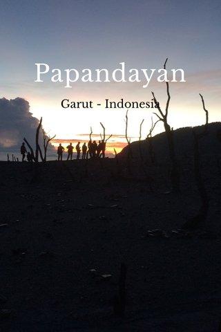 Papandayan Garut - Indonesia