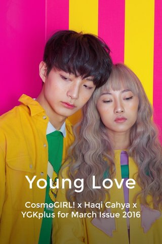 Young Love CosmoGIRL! x Haqi Cahya x YGKplus for March Issue 2016