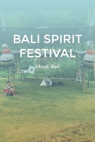 BALI SPIRIT FESTIVAL Ubud, Bali