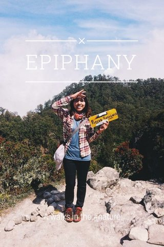 EPIPHANY A walks in the #nature