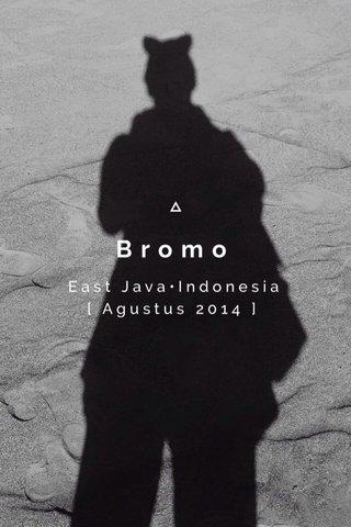 Bromo East Java•Indonesia [ Agustus 2014 ]