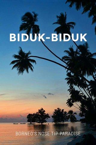 BIDUK-BIDUK BORNEO'S NOSE TIP PARADISE
