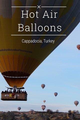 Hot Air Balloons Cappadocia, Turkey